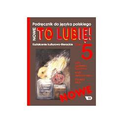 NOWE TO LUBIĘ! Kształcenie kulturowo-literackie. Klasa 5