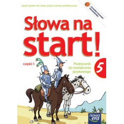 Słowa na start! Podręcznik do kształcenia językowego dla klasy piątej szkoły podstawowej część I