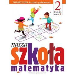 Nasza szkoła Matematyka klasa 2 część 1