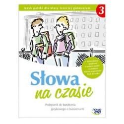 Słowa na czasie Podręcznik do kształcenia językowego z ćwiczeniami dla klasy trzeciej gimnazjum