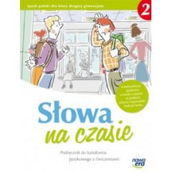 Słowa na czasie Podręcznik do kształcenia językowego z ćwiczeniami dla klasy drugiej gimnazjum