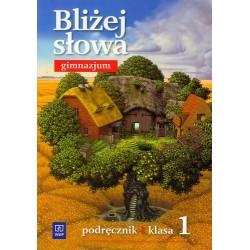 Bliżej Słowa - gimnazjum podręcznik język polski klasa 1