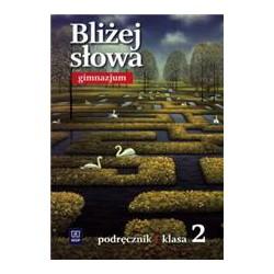 Bliżej Słowa  Gimnazjum podręcznik Język polski klasa 2