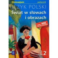Świat w słowach i obrazach. Podręcznik do kształcenia literackiego  i kulturowego dla klasy 2 gimnazjum