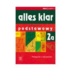 Alles klar 2a - zakres podstawowy. Podręcznik z ćwiczeniami dla LO, LP i Technikum