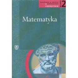 """""""Matematyka. Klasa 2. Podręcznik dla liceum ogólnokształcącego, liceum profilowanego i technikum. Kształcenie w zakresie"""