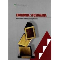 Ekonomia stosowana. Podręcznika do podstaw przedsiębiorczości dla liceów ogólnokształcących, liceów profilowanych i tech