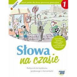 Słowa na czasie Podręcznik do kształcenia językowego z ćwiczeniami dla klasy pierwszej gimnazjum