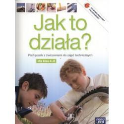 Jak to działa?  Podręcznik z ćwiczeniami do zajęć technicznych dla klas 4-6 szkoły podstawowej