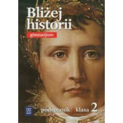 Bliżej historii . Podręcznik do gimnazjum kl.2