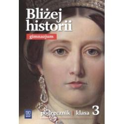 Bliżej historii . Podręcznik do gimnazjum kl.3