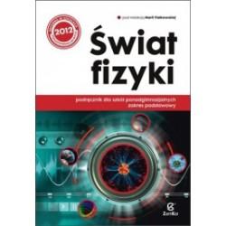 Świat fizyki Podręcznik dla szkół ponadgimnazjalnych zakres podstawowy