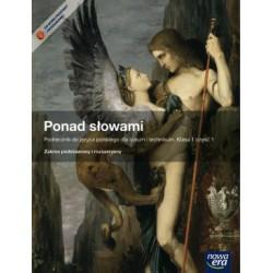 Ponad słowami Klasa 1, część 1 Podręcznik do języka polskiego dla liceum i technikum Zakres podstawowy i rozszerzony