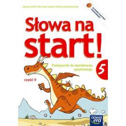 Słowa na start! Podręcznik do kształcenia językowego dla klasy piątej szkoły podstawowej część II
