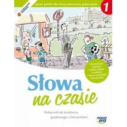 Słowa na czasie. Podręcznik do kształcenia językowego z ćwiczeniami dla klasy pierwszej gimnazjum