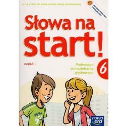 Słowa na start! Podręcznik do kształcenia językowego dla klasy szóstej szkoły podstawowej część I