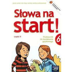 Słowa na start! Podręcznik do kształcenia językowego dla klasy szóstej szkoły podstawowej część II