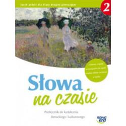 Słowa na czasie 2 Podręcznik do kształcenia literackiego i kulturowego dla klasy drugiej gimnazjum