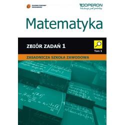 Matematyka 1. Zbiór zadań dla zasadniczej szkoły zawodowej