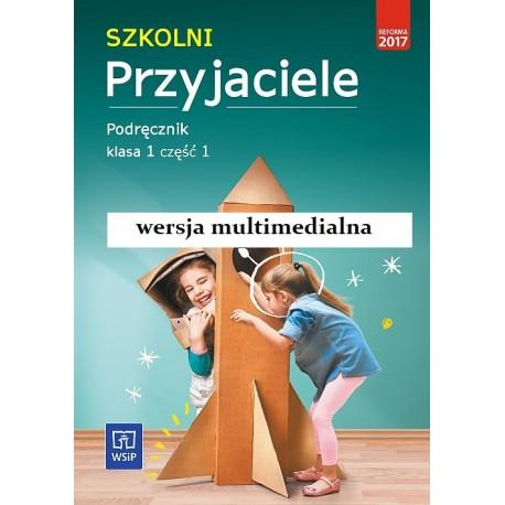 Szkolni Przyjaciele. Podręcznik cz.1 wersja multimedialna