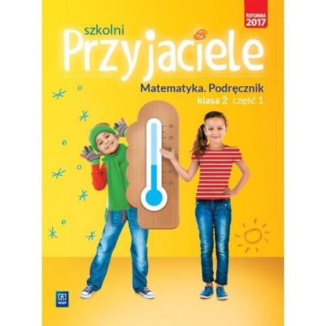 Szkolni Przyjaciele 2. Matematyka cz. 1