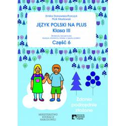 Język polski na plus. Klasa 3 część 6